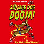 Spacemutts: The Sausage Dog of Doom & The Hairball of Horror | Michael Broad