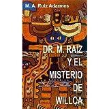 Dr. M. Raiz y el Misterio de Willca