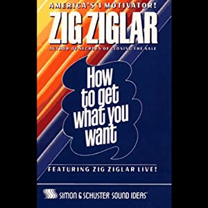 How to Get What You Want | [Zig Ziglar]