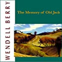 The Memory of Old Jack (       UNABRIDGED) by Wendell Berry Narrated by Paul Michael