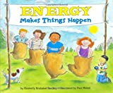 Energy Makes Things Happen (Let's-Read-and-Find-Out Science 2) (0060289090) by Kimberly Brubaker Bradley