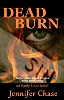 Dead Burn (Emily Stone Series Book 4) (English Edition)