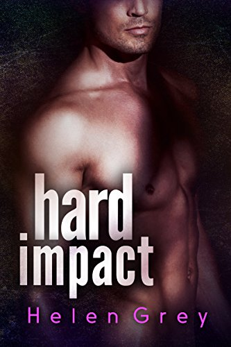 Hard Impact: An Alpha Billionaire Romance Novel