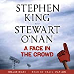 A Face in the Crowd | Stephen King,Stewart O'Nan