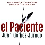 El Paciente [The Patient] | Juan Gómez-Jurado