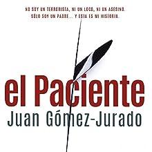 El Paciente [The Patient] | Livre audio Auteur(s) : Juan Gómez-Jurado Narrateur(s) : Pau Ferrer
