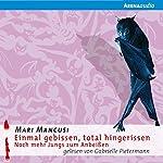 Einmal gebissen, total hingerissen: Noch mehr Jungs zum Anbeissen (Jungs zum Anbeißen 2) | Mari Mancusi