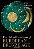 img - for The Oxford Handbook of the European Bronze Age (Oxford Handbooks) book / textbook / text book