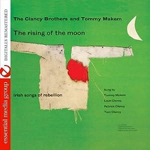 The Rising Of The Moon: Irish Songs Of Rebellion (Digitally Remastered)