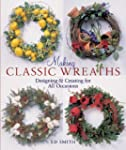 Making Classic Wreaths: Designing & C...