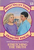 Stretching the Truth (Sweet Valley Twins #13) (A Bantam-Skylark Book) (0553155547) by Pascal, Francine