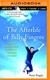 img - for The Afterlife of Billy Fingers: How My Bad-Boy Brother Proved to Me There's Life After Death book / textbook / text book