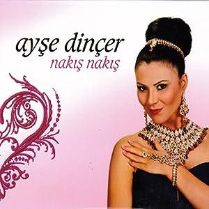 Ayse Dincer - Nakis Nakis - Amazon.com Music