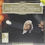 Wagner: Tristan und Isolde; Tannhäuser; Die Meistersinger - Orchestral Music