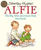 Shirley Hughes The Big Alfie And Annie Rose Storybook (Red Fox Picture Books)
