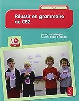 Réussir en grammaire au CE2 (+ CD-Rom)