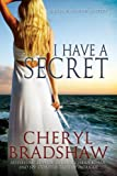 I Have a Secret (A Sloane Monroe Novel, Book Three)