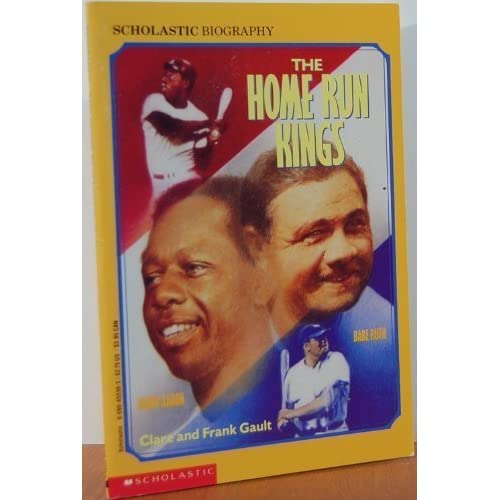The Home Run Kings: Babe Ruth, Henry Aaron (Scholastic Biography)