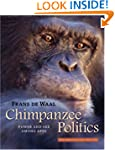 Chimpanzee Politics: Power and Sex Am...