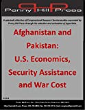 img - for Afghanistan and Pakistan: U.S. Economics, Security Assistance and War Cost book / textbook / text book
