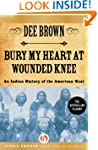 Bury My Heart at Wounded Knee: An Ind...
