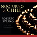 Nocturno de Chile [By Night in Chile] (       UNABRIDGED) by Roberto Bolano Narrated by Walter Krochmal