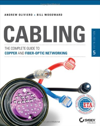 Cabling: The Complete Guide To Copper And Fiber-Optic Networking