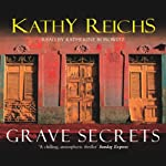 Grave Secrets: Temperance Brennan, Book 5 (       ABRIDGED) by Kathy Reichs Narrated by Katherine Borowitz