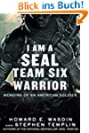 I Am a SEAL Team Six Warrior: Memoirs...