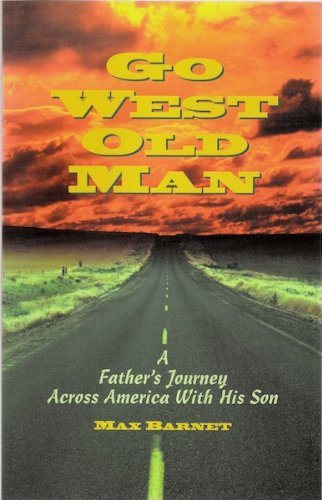 Book: GO WEST OLD MAN by Max Barnet and Hugh Aaron (Editor)