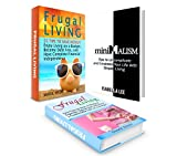 Frugal Living Box Set: 55 Tips to Save Money! Enjoy Living on a Budget and Have Complete Financial Independence  plus Tips to Uncomplicate and Unstress ... money, frugal living, money management)