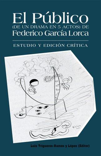 El Público (De un drama en 5 actos) de Federico García Lorca : Estudio y edición crítica.