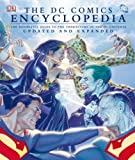 """The """"DC Comics"""" Encyclopedia: The Definitive Guide to the Characters of the DC Universe"""