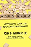 Word Nerd: Dispatches from the Word Game Underground