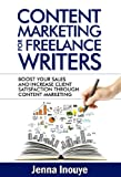 img - for Content Marketing for Freelance Writers: Boost Your Sales and Client Satisfaction through Content Marketing book / textbook / text book