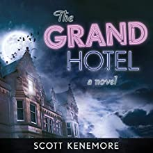 The Grand Hotel: A Novel (       UNABRIDGED) by Scott Kenemore Narrated by Christian Rummel