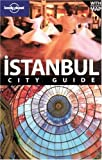 Istanbul City Guide: Explore the city with step-by-step tours (Lonely Planet Istanbul) - Virginia Maxwell