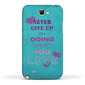 FUNKYLICIOUS Galaxy Note 2 Back Cover Never give up on doing what you love Design (Multicolour)