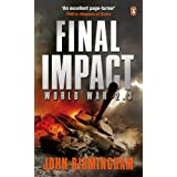 Final Impact: World War 2.3 (Axis of Time Trilogy 3)by John Birmingham