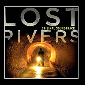 Lost Rivers Soundtrack