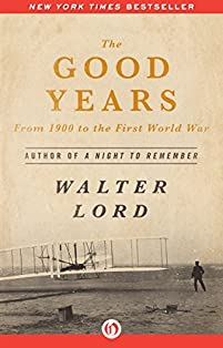 The Good Years: From 1900 To The First World War by Walter Lord ebook deal