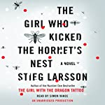 The Girl Who Kicked the Hornet's Nest: The Millennium Trilogy, Book 3 | Stieg Larsson