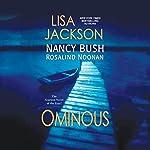 Ominous: The Wyoming Series, Book 2 | Lisa Jackson,Nancy Bush,Rosalind Noonan