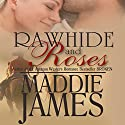 Rawhide and Roses Audiobook by Maddie James Narrated by Melissa Moran