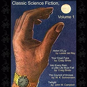 Classic Science Fiction, Volume 1 | [Lester del Rey, Craig Strete, W. K. Sonnemann, John W. Campbell]