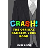 Crash! The Official Bankers Joke Bookby Mark Leigh