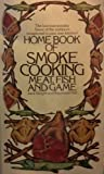 img - for Homebook of Smoke Cooking Meat, Fish & Game book / textbook / text book