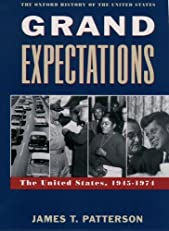 Grand Expectations: The United States, 1945-1974. (Oxford History of the United States)