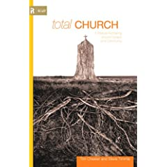 Total Church: A Radical Reshaping around Gospel and Community (Re:Lit)