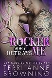 The Rocker Who Betrays Me (The Rocker... Series Book 11)
